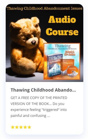 Link to Thawing Childhood Abandonment Issues Audio Course